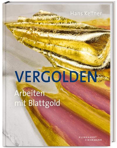 """Buch """"Vergolden - Arbeiten mit Blattgold"""" von Hans Kellner"""